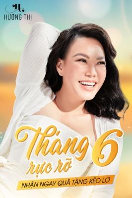 Khuyến mãi tháng 6 rực rỡ | Mỹ phẩm Hương Thị | Nghệ sĩ Việt Hương