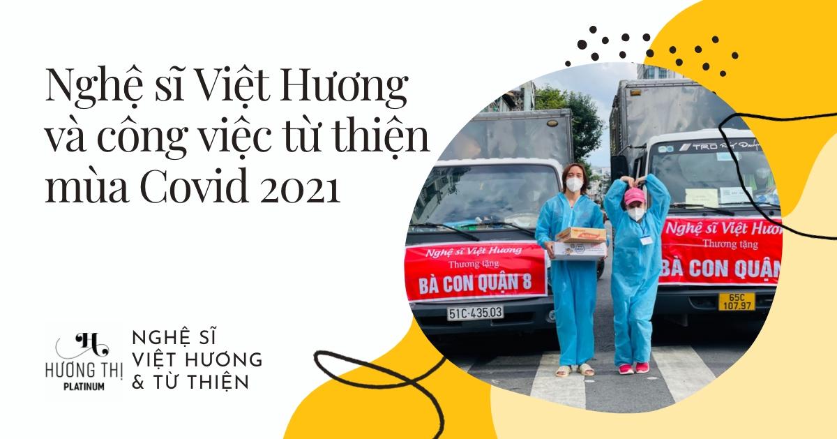 Vợ chồng nghệ sĩ Việt Hương từ thiện Covid 2021 đáp trả khi bị nói 'làm từ thiện việc gì phải khoe'